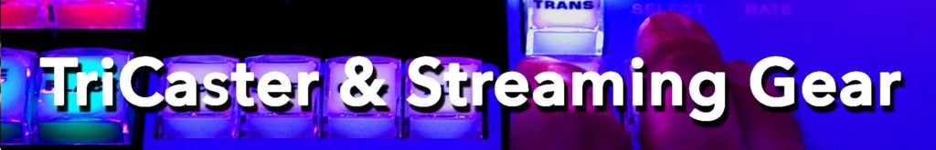 Cut Tricaster & Streaming Gear