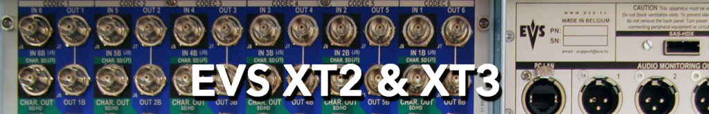 EVS XT2 & EVS XT3